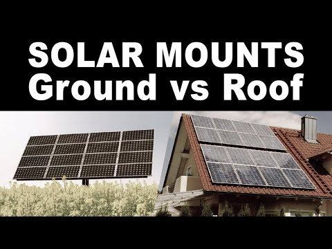 Ground Vs Roof Mount Solar Panels Which Is Better Youtube