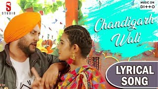 Chandigarh Wali   Lyrical Song   Mehtab Virk   Punjabi Song 2018   ST STUDIO   Ditto Music