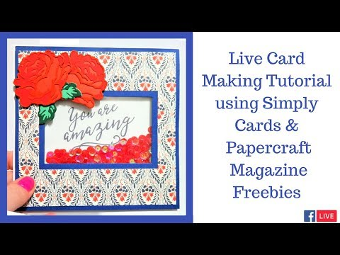 Un-Edited Facebook Live Card Making Tutorial Using Freebies From Simply Cards & Papercraft Magazine