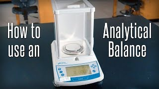 How to Use an Analytical Balance