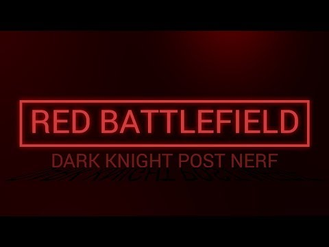 Dark Knight PvP after class Nerf in Red Battlefield