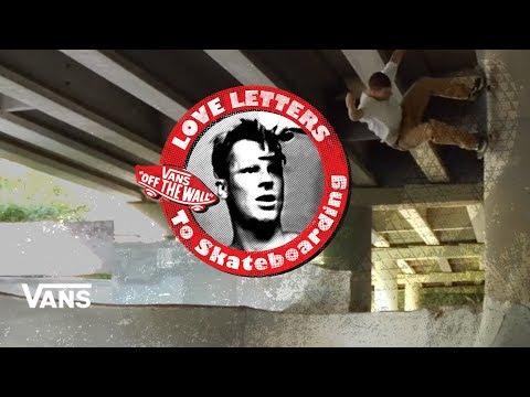 Loveletters Season 9: Atlanta Scene Report   Jeff Gross's Loveletters to Skateboarding   Vans