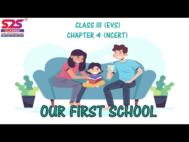 NCERT Class 3 EVS Chapter 4 'Our First School' explanation | CBSE Class 3 EVS Chapter 4
