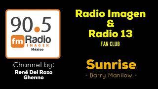 Sunrise - Barry Manilow * Radio Imagen & Radio 13