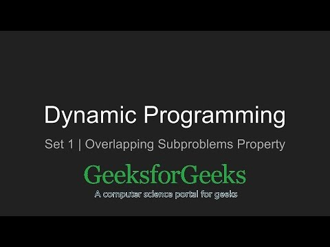 Dynamic Programming | Set 1 (Overlapping Subproblems Property) | GeeksforGeeks