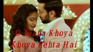 Shivay and anika song o jaana khoya rehta hai
