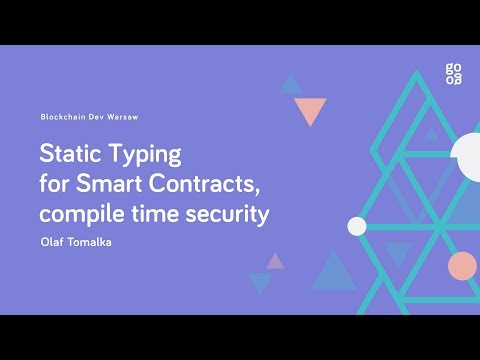 Olaf Tomalka - Static Typing for Smart Contracts, compile ti