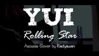 YUI - Rolling Star (Acoustic Cover by Riadyawan)