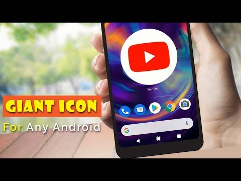 Make giant icons for any android phones