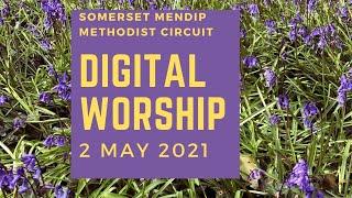 2 May 2021 Digital Worship