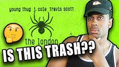 HOW IS THIS TRENDING?   Young Thug - The London (ft. J. Cole & Travis Scott) reaction