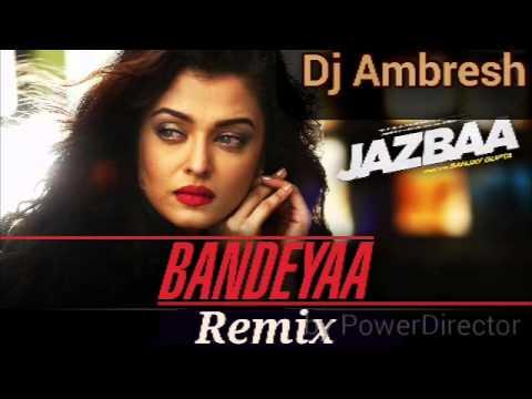 Bandeyaa-Jazbaa_(Romantic Version Remix) By Dj Amb