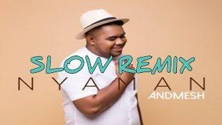 Download lagu DJ NYAMAN ANDMESH-TIK TOK REMIX 2019