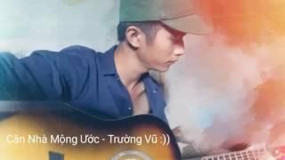 [Bolero] CĂN NHÀ MỘNG ƯỚC - Trường Vũ _ Guitar Cover