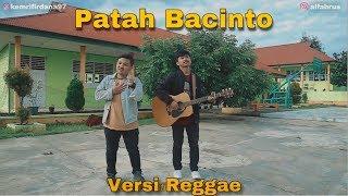 Download Mp3 Patah Bacinto - Boy Sandy   Versi Reggae    Cover By Alfahrus Feat Kemri