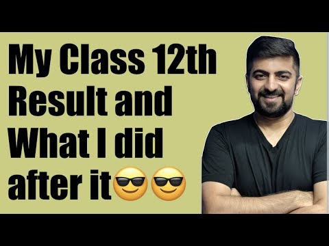 My Class 12th Result and What I did after it. Topper or No Topper