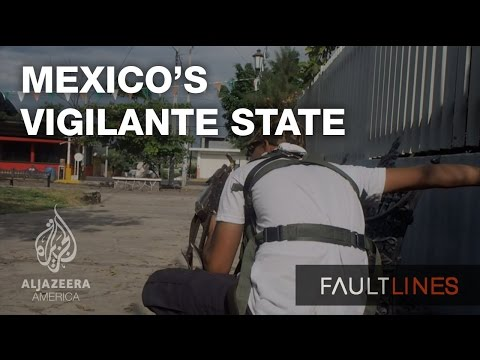 Mexico's Vigilante State - Fault Lines