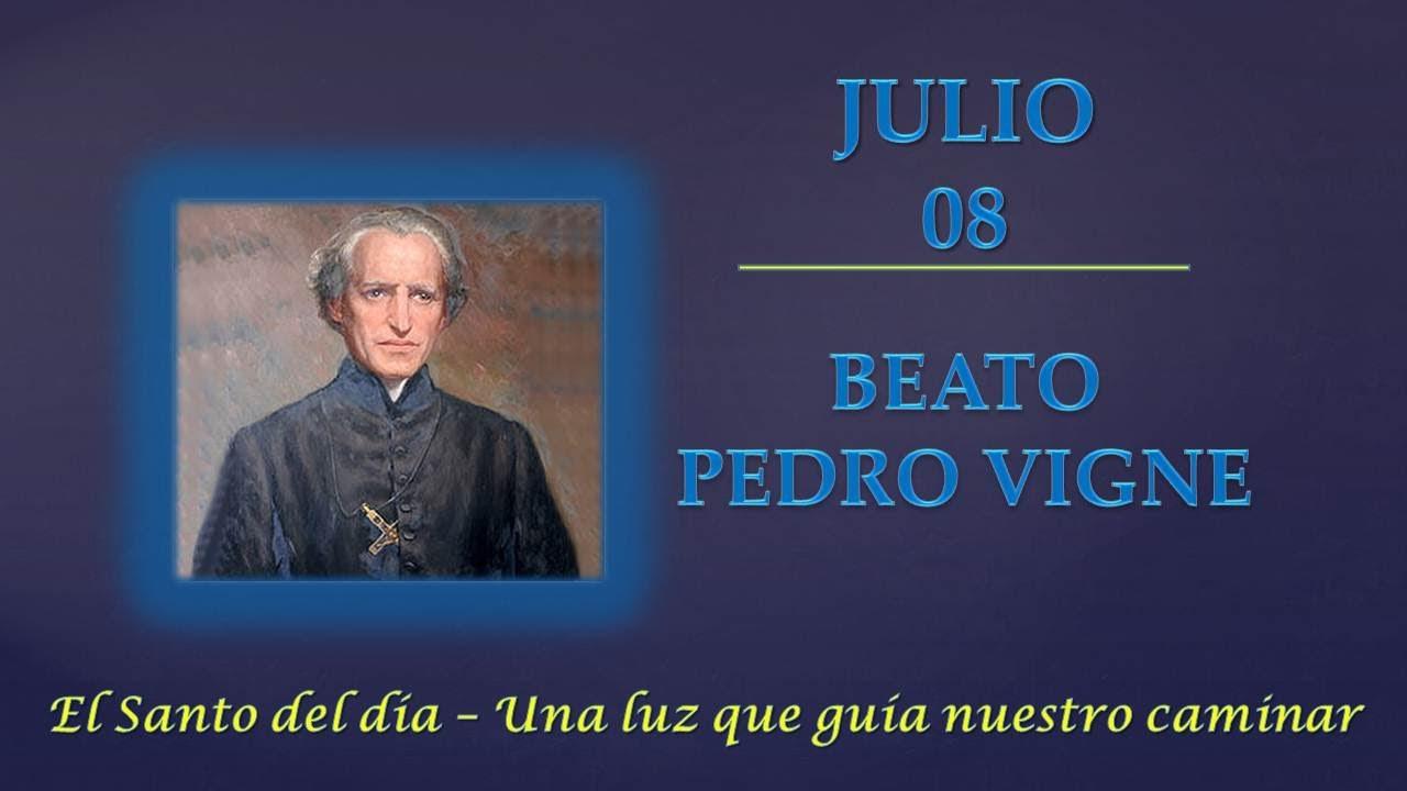 JULIO 08   BEATO PEDRO VIGNE /EL SANTO DEL DIA