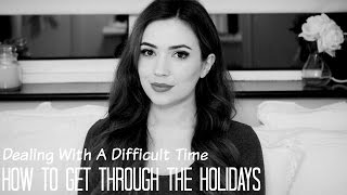 How To Avoid The Holidays | Dealing With A Difficult Time