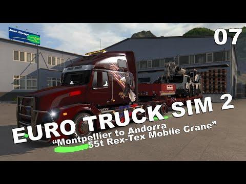 MONTPELLIER TO ANDORRA - 55t MOBILE CRANE | Euro Truck Simulator 2 [v1.27][ProMods] | Part 7