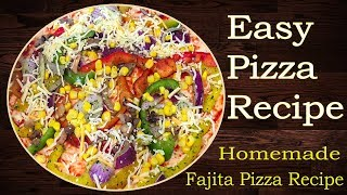 Fajita pizza at Home | Easy & Delicious Pizza Recipe | #pizza