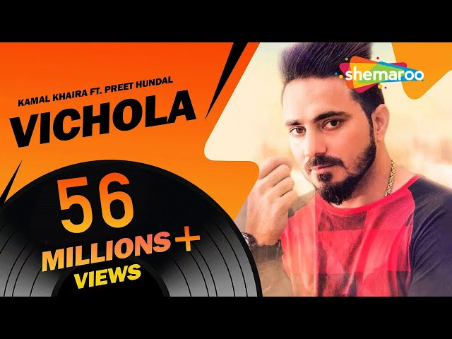 Vichola lyrics - Kamal Khaira | Punjabi Songs