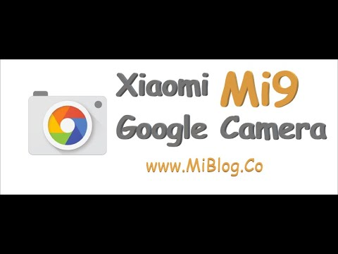 Guide: Xiaomi Mi9 Google Camera (GCam) installation without root