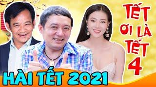 """Hài Tết 2021 """" TẾT ƠI LÀ TẾT 4 - Tập 1 """" Phim Hài Tết 2021 Chiến Thắng, Quang Tèo Mới Nhất"""