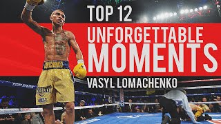Top 12 Vasyl Lomachenko Unforgettable Moments