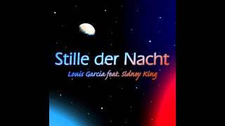louis garcia feat sidney king stille der nacht club mix mp4