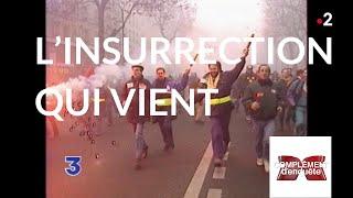 Complément d'enquête. L'insurrection qui vient - 13 décembre 2018 (France 2)
