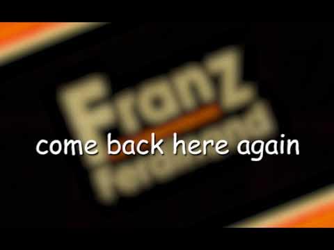 Franz Ferdinand - Auf Achse (Lyrics)