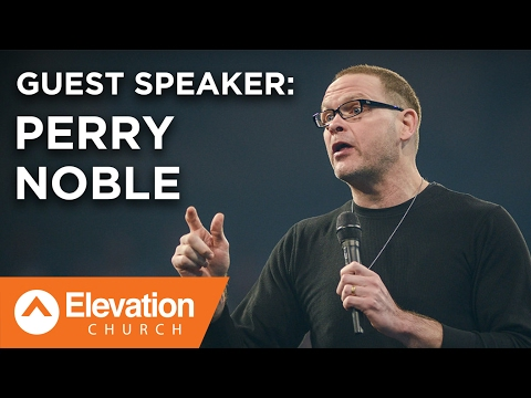 Guest Speaker: Perry Noble
