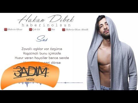 Hakan Dibek - Sus (Official Lyric Video)