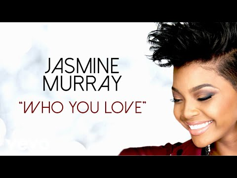 Jasmine Murray - Who You Love (Audio)