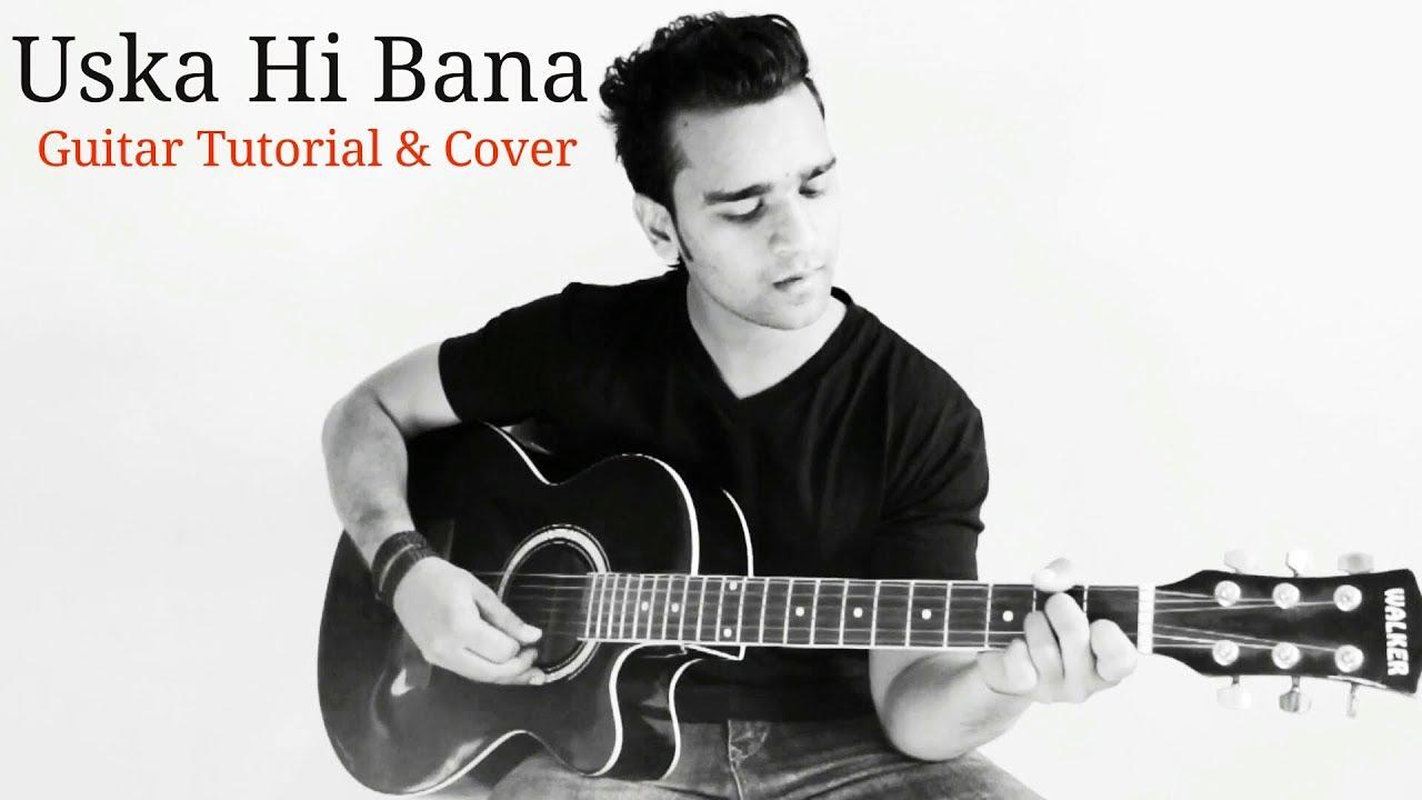 Uska Hi Banana Cover Arijit Singh Guitar Tutorial Shariq