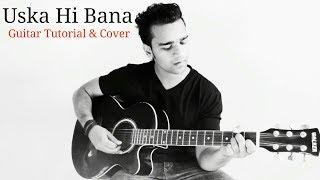 Uska Hi Banana | Cover | Arijit Singh | Guitar Tutorial | Shariq Khan
