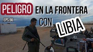 [#66] Peligro en la frontera de Libia-Vuelta al mundo en moto - TUNEZ