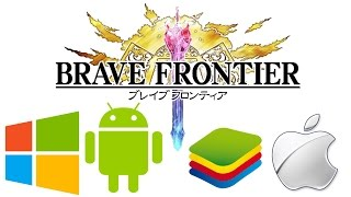Brave Frontier   Episode #468: iOS vs. Windows 8.1 vs. Android (Bluestacks)