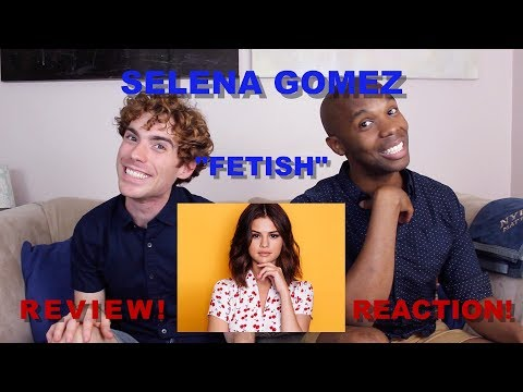 Selena Gomez - Fetish - Review/Reaction