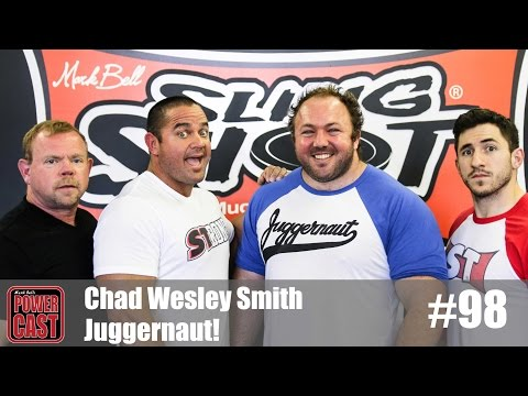 Chad Wesley Smith - Juggernaut! | PowerCast #98 | SuperTraining.TV
