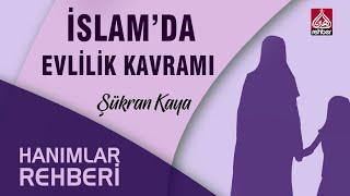 İslamda Evlilik Kurumu   Hanımlar Rehberi