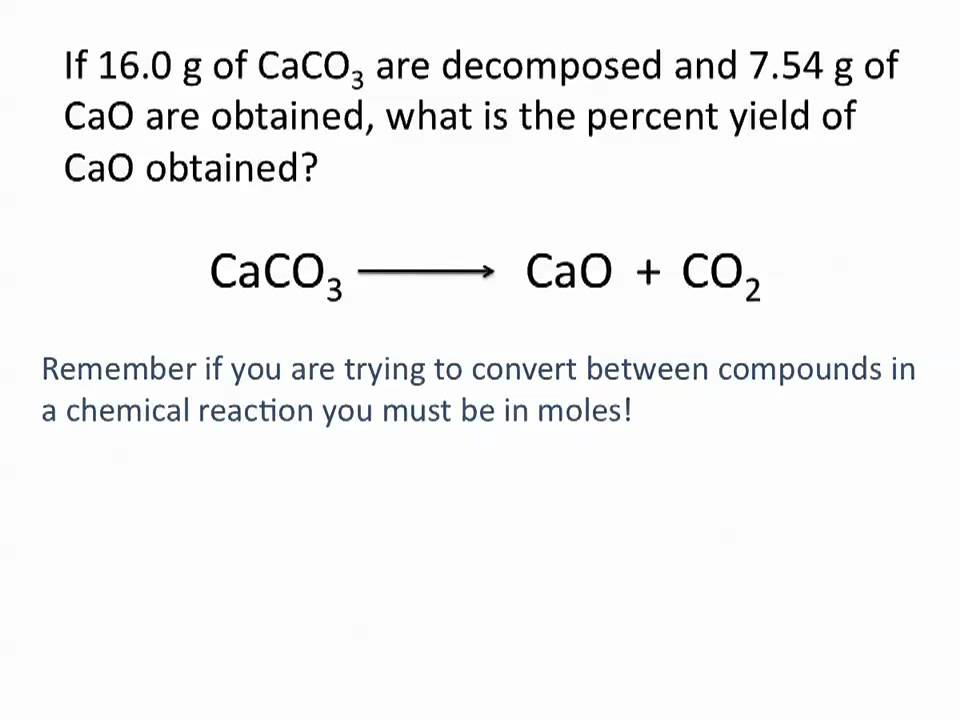 Theoretical Actual And Percent Yield Problems Chemistry Tutorial