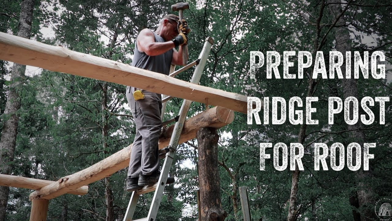 S2 EP60 | TIMBER FRAME | FOREST KITCHEN | PREPARING RIDGE POST FOR ROOF
