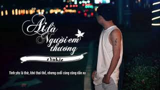 Quân A.P - Ai Là Người Thương Em (Version Rap) -  zYukiz