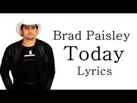 Brad Paisley   Today Lyric