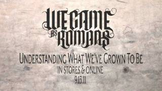 """We Came As Romans """"Understanding What We've Grown to Be"""" Official Lyric Video"""