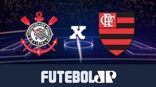 Corinthians 1 x 1 Flamengo - 21/07/19 - Brasileirão