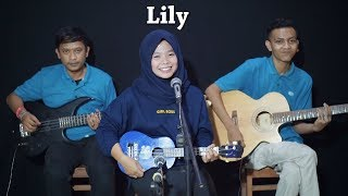 Download lagu LILY - ALAN WALKER Cover by Ferachocolatos ft. Gilang & Bala
