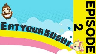 Eat Your Sushi: Our Second Week